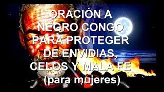 ORACIÓN A NEGRO CONGO PARA PROTEGER DE ENVIDIAS, CELOS Y MALA FE (para mujeres)
