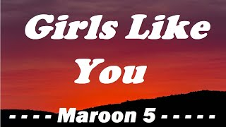 Maroon 5 - Girls Like You (Pronunciacion)