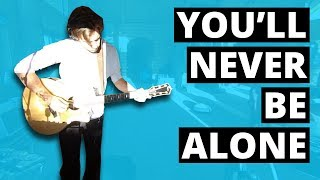 You'll Never Be Alone (360 Music Video)