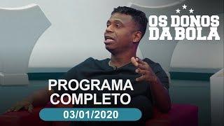 Os Donos da Bola - 03/01/2020 - Programa completo