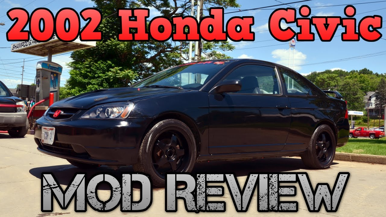 Awesome 2002 Honda Civic   Mod Review