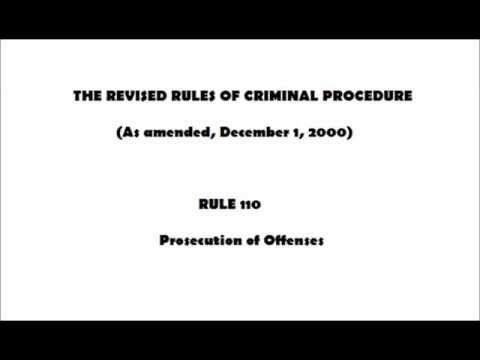 The Revised Rules of Criminal Procedure - Rule 110 Prosecution of Offense