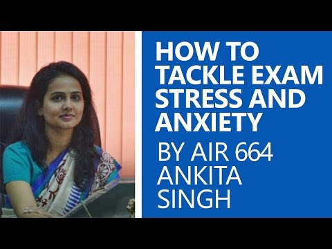 Ankita Singh (AIR 664) on How To Tackle Exam Stress and Anxiety for Aspirants