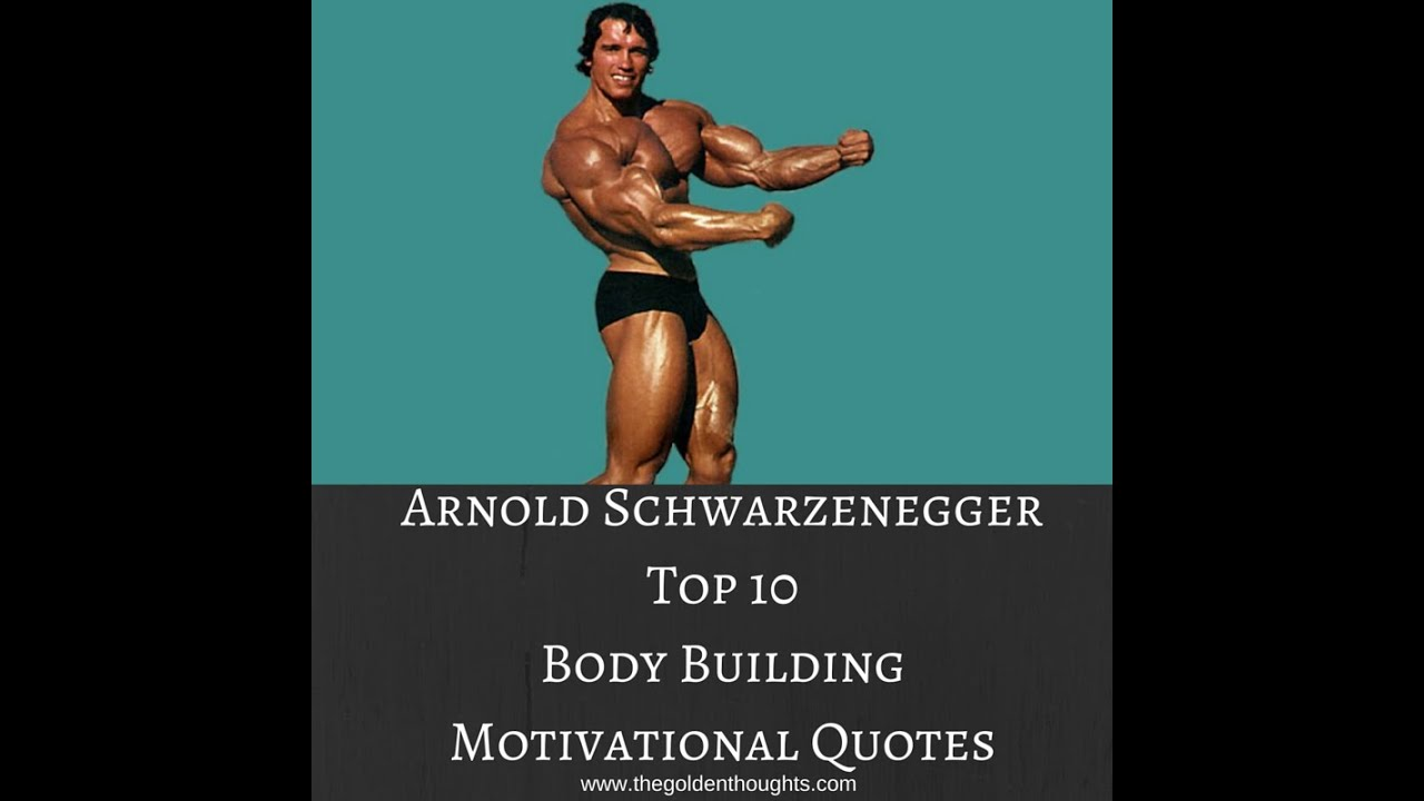 Arnold Schwarzenegger Top 10 Body Building Quotes