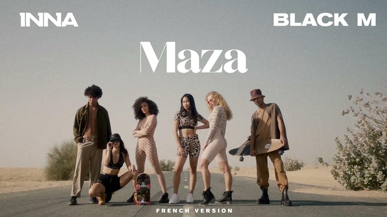 INNA x Black M - Maza | French Version