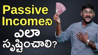 Passive Income - How to Create Passive Income in Telugu   Passive Income Ideas in Telugu   Kowshik