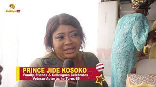 PRINCE JIDE KOSOKO FAMILY FRIENDS amp COLLEAGUES CELEBRATE THE VETERAN ACTOR AT 65