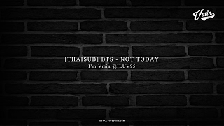 Download [THAISUB] BTS [방탄소년단] - Not Today