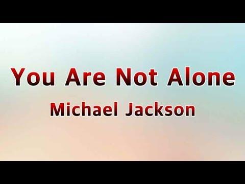 You Are Not Alone - Michael Jackson(Lyrics)