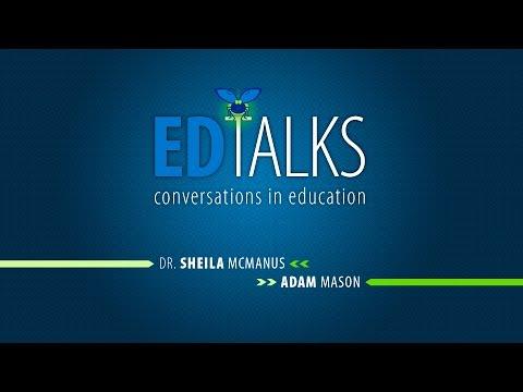 ED Talks: Conversations in Education with Sheila McManus and Adam Mason