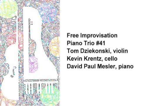 Piano Trio #41 -- Tom Dziekonski, Kevin Krentz, David Paul Mesler (free improvisation)