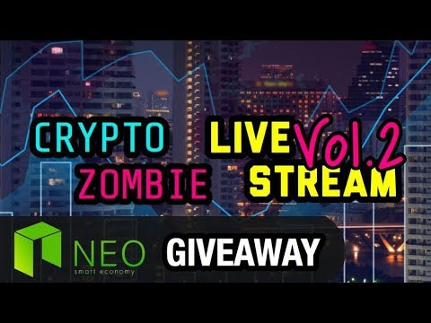 Crypto Zombie Live Stream Vol. 2 | $NEO Giveaway 🚀 Cryptocurrency News And Discussion