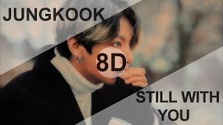 Download BTS JUNGKOOK (방탄소년단 정국) – STILL WITH YOU [8D USE HEADPHONE] 🎧
