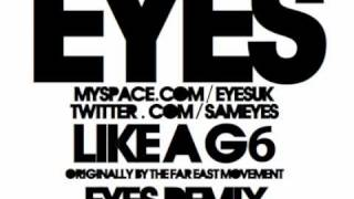 like a g6 eyes remix far east movement