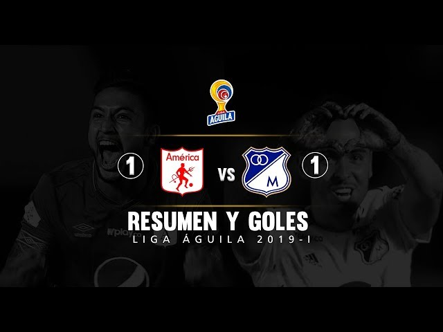 América vs Millonarios resumen y goles del empate 1-1 LigaÁguila 2019 -I