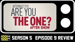 Are You The One? Season 5 Episode 9 Review & After Show | AfterBuzz TV