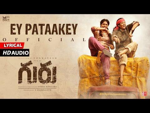 Ey Pataakey - Full Song With Lyrics | Guru Movie | Venkatesh, Ritika Singh | Santhosh Narayanan