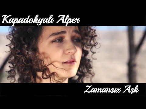 Kapadokyalı Alper - Zamansız Aşk (Official Video)