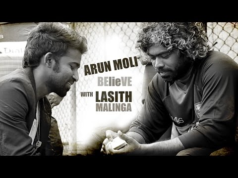 "Arun Moli 'BElieVE"" With Lasith Malinga"