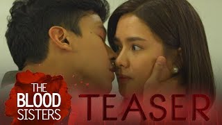 The Blood Sisters February 15, 2018 Teaser