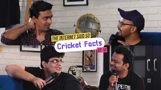 The Internet Said So | Ep. 10 - Cricket Facts feat. Tanmay Bhat & Sorabh Pant