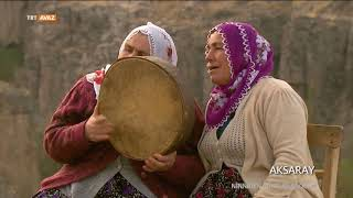Aksaray - Ninniden Ağıta Anadolum