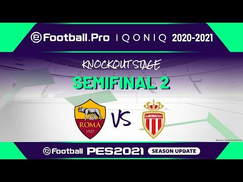 PES | SEMIFINAL 2 | AS Roma vs AS Monaco | eFootball.Pro IQONIQ 2020-2021 KNOCKOUT STAGE