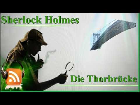 🕵 Sherlock Holmes 🕵 Die Thor Brücke, Sir Arthur Conan Doyle, Krimi Hörspiel