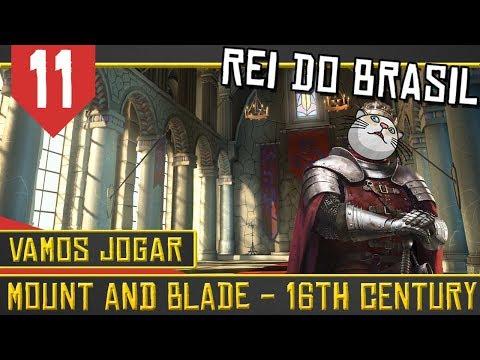 Mount & Blade 16th Century #11 - Reino do Brasil e Tropas Especiais [Série Gameplay Português PT-BR]