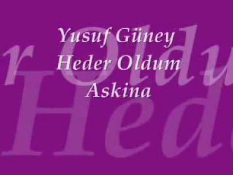 Heder Oldum Askina - Yusuf Güney