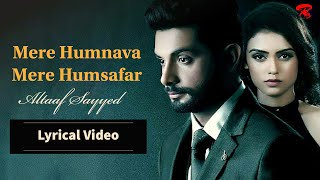 Mere Humnava Mere Humsafar ( Lyrics Video ) Altaaf Sayyed | Atiya Sayyed