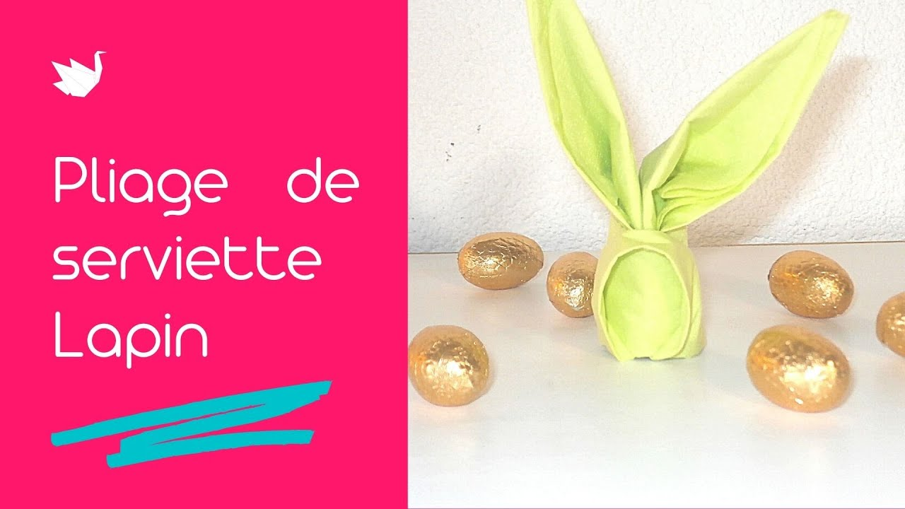 pliage de serviette lapin pour la table de p ques youtube