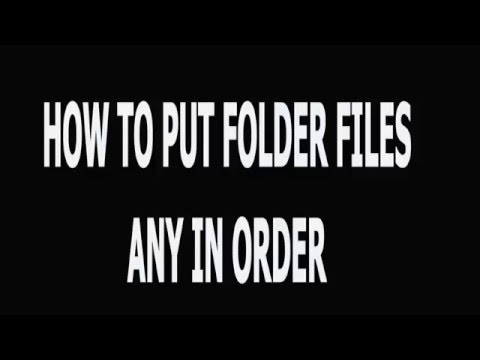 How To Put Folder Files in Any Order You Want