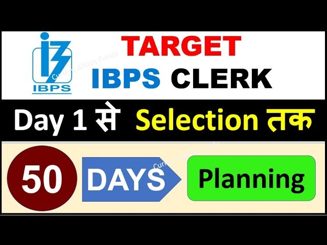 Target IBPS CLERK 8 Dec EXAM DATE (Day 1 से Selection तक) 50 Days Planning TOPIC WISE