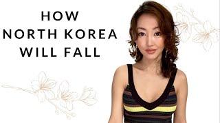 How North Korea Will Fall