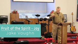 Joy - Fruit of the Spirit   Sermon   East Delta Baptist Church