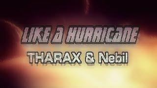 THARAX & Nebil - Like A Hurricane (Z-KA Remix)