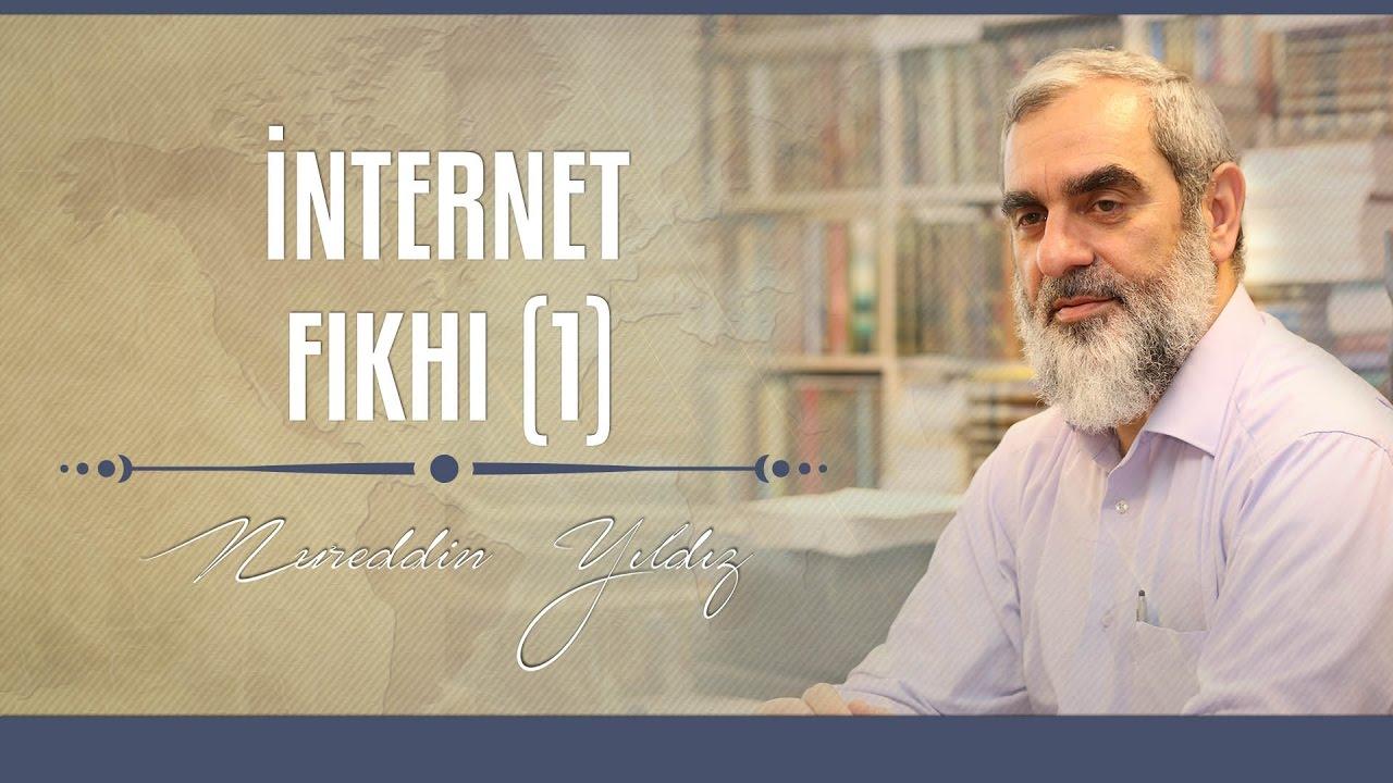 İnternet Fıkhı (1) - Nureddin YILDIZ