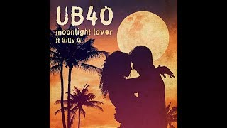 UB40 - Moonlight Lover featuring  Gilly G