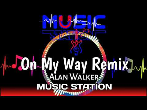 on-my-way-remix---alan-walker-x-sabrina-carpenter-farruko-[-music-station-]-(-dj-lenard-)