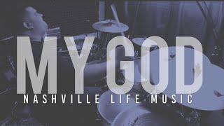 My God // Nashville Life Music // DRUM COVER