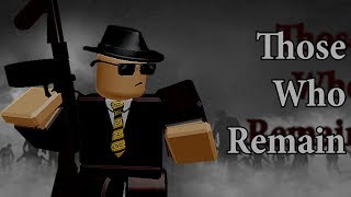 Roblox- (Those Who Remain) Will these 4 Idiots survive the zombie apocalypse?