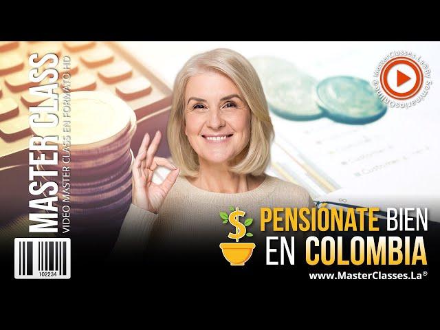 Pensiónate bien en Colombia - Garantiza tu bienestar para ti y tu familia.