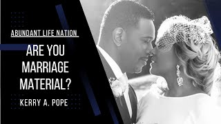 Are You Marriage Material? #marriage #dating #healing #family #thework #abundantlifenation