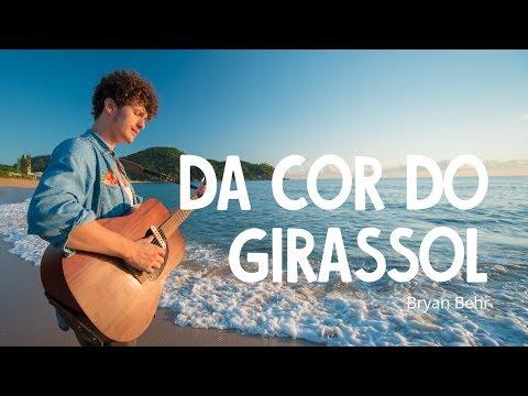 Da Cor Do Girassol - Bryan Behr Toca na Rua Nossa Toca