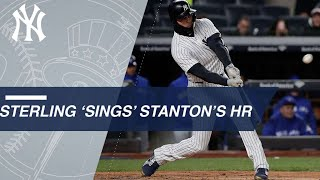Sterling's showtunes-esque call of Stanton's HR