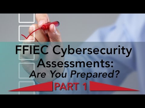 FFIEC Cybersecurity Assessments PART 1: Are You Prepared?