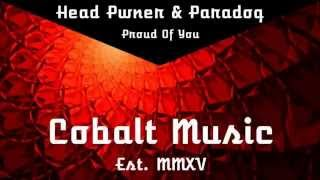 [Electro House] Head Pwner & Paradoq - Proud Of You