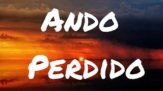 Antonio José - Ando Perdido Lyrics/Letra [Lyric Video]
