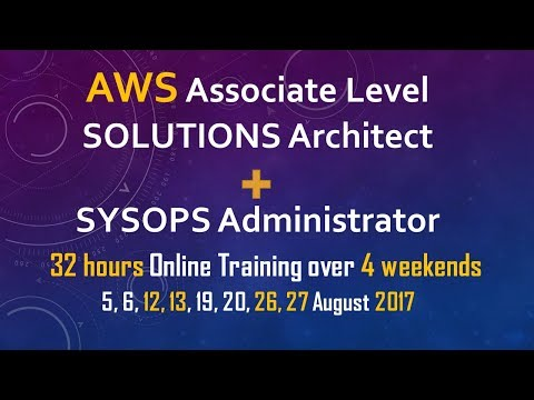 AWS Live Training: Solutions Architect + SysOps Administrator in August 2017